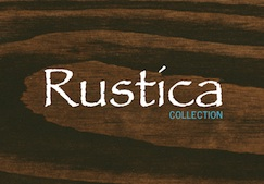 Collection RUSTICA©